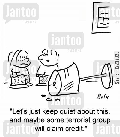 keep quiet cartoon humor: 'Let's just keep quiet about this, and maybe some terrorist group will claim credit.'
