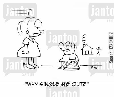 singled out cartoon humor: 'Why single me out?'