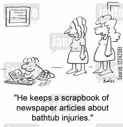 keep clean cartoon humor: 'He keeps a scrapbook of newspaper articles about bathtub injuries.'