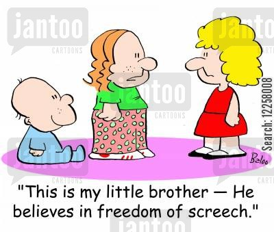 big sisters cartoon humor: 'This is my little brother -- He believes in freedom of screech.'