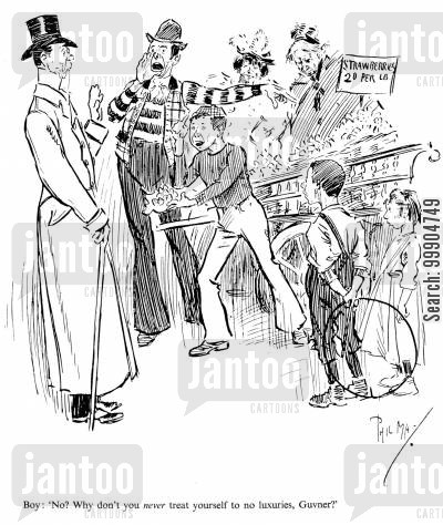 shopkeepers cartoon humor: Boy: 'No? Why don't you never treat yourself to no luxuries, Guvner?'