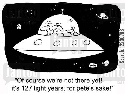 are we nearly there yet cartoon humor: Of course we're not there yet — it's 127 light years, for pete's sake!