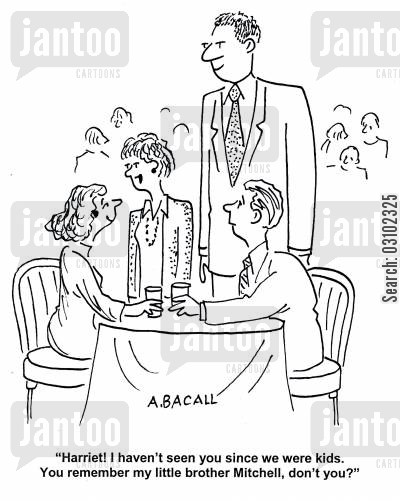 tall men cartoon humor: 'Harriet! I haven't seen you since we were kids. You remember my little brother Mitchell, don't you?'