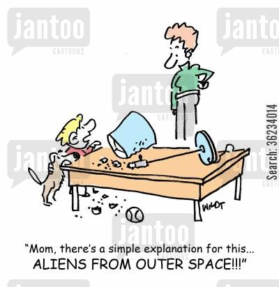 pass the buck cartoon humor: Mom, there's a simple explanation for this...Aliens from outer space.
