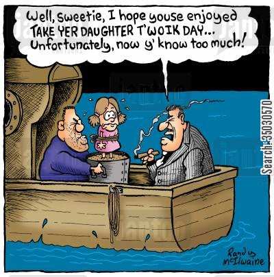 take your daughter to work day cartoon humor: 'Well, sweetie, I hope youse enjoyed Take Yer Daughter t' Woik Day... Unfortunately, now y' know too much!'