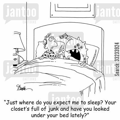 monster in closet cartoon humor: 'Just where do you expect me to sleep? Your closet's full of junk and have you looked under your bed lately?'