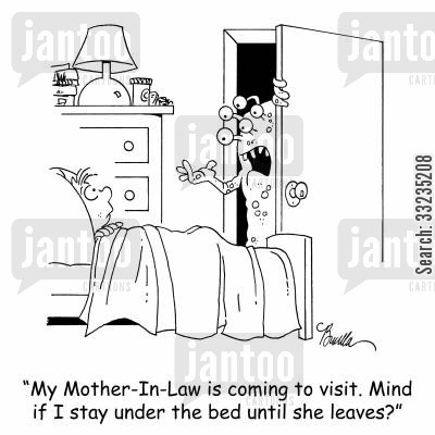 son in laws cartoon humor: 'My Mother-In-Law is coming to visit. Mind if I stay under the bed until she leaves?'