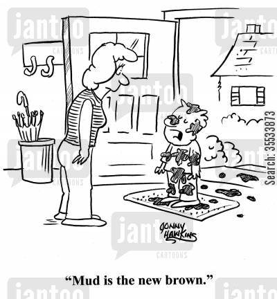 earth day cartoon humor: Dirty kid to mom: 'Mud is the new brown.'