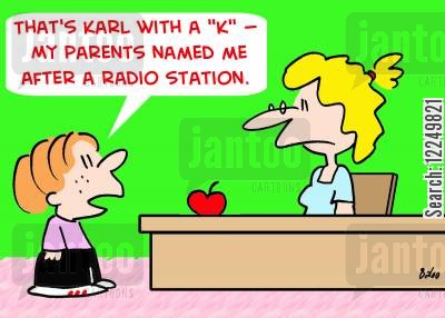 radio station cartoon humor: 'That's Karl with a 'K' -- My parents named me after a radio station.'