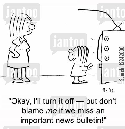news bulletin cartoon humor: 'Okay, I'll turn it off -- but don't blame me if we miss an important news bulletin!'
