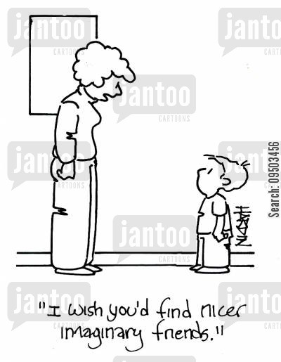 bad behaviours cartoon humor: 'I wish you'd find nicer imaginary friends.'