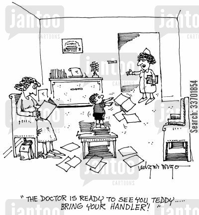 mums cartoon humor: 'The doctor is ready to see you, Teddy...Bring your handler!'