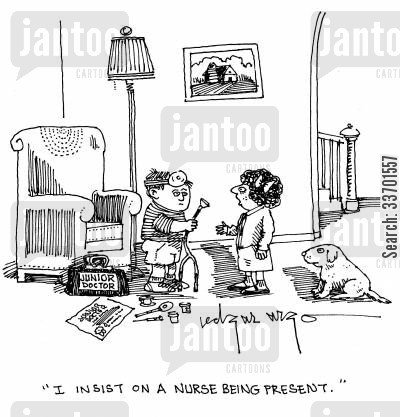 nurses present cartoon humor: 'I insist on a nurse being present.'