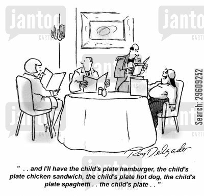 hamburger cartoon humor: '... and I'll have the child's plate hamburger, the child's plate chicken sandwich, the child's plate hot dog, the child's plate spaghetti.. the child's plate...'