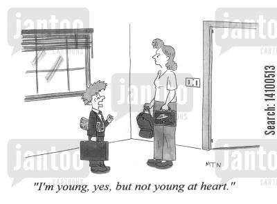 older cartoon humor: I'm young, yes, but not at heart
