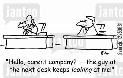 snitch cartoon humor: 'Hello, parent company? -- the guy at the next desk keeps LOOKING at me!'