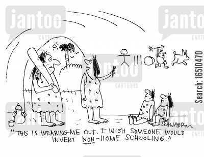home education cartoon humor: 'This is wearing me out. I wish someone woul dinvent non-home schooling.'
