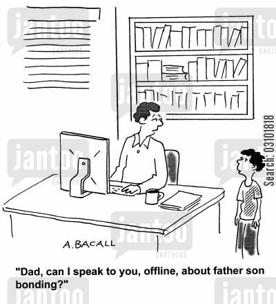 fathers cartoon humor: 'Dad, can I speak to you, offline, about father son bonding?'