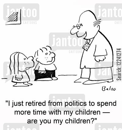 absentee father cartoon humor: 'I just retired from politics to spend more time with my children -- are you my children?'