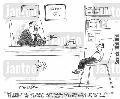 maliciousness cartoon humor: ...tell your parents you've retained the services of Waldo L. Cread, attorney at law.