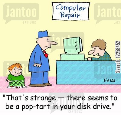 broken pc cartoon humor: 'That's strange -- there seems to be a pop-tart in your disk drive.'