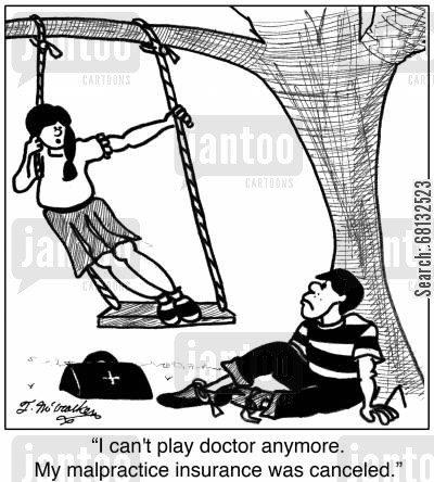 malpractice insurance cartoon humor: I can't play doctor anymore. My malpractice insurance was canceled.'