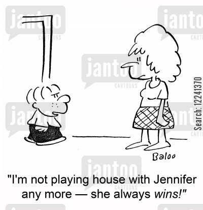 playing house cartoon humor: 'I'm not playing house with Jennifer any more -- she always wins!'