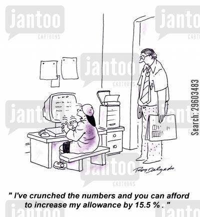increased cartoon humor: 'I've crunched the numbers and you can afford to increase my allowance by 15.5.'