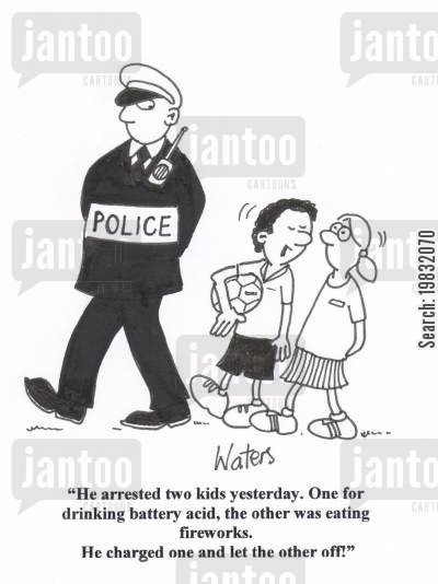 anti-social behavior cartoon humor: 'He arrested two kids yesterday. One for drinking battery acid, the other was eating fireworks. He charged one and let the other off!'