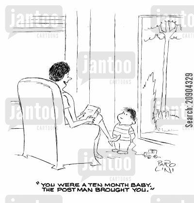 baby delivery cartoon humor: 'You were a ten month baby. The postman brought you.'