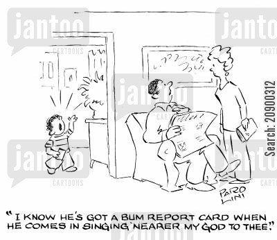hymns cartoon humor: 'I know he's got a bum report card when he comes in singing 'Nearer my God to Thee'.'