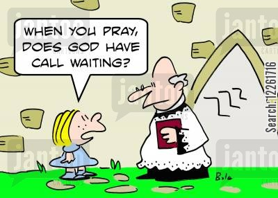 phoneline cartoon humor: 'When you pray, does God have call waiting?'