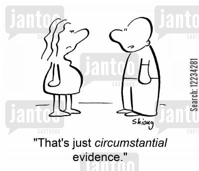 circumstantial evidence cartoon humor: 'That's just circumstantial evidence.'