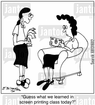 screen printing cartoon humor: 'Guess what we learned in screen printing class today?'