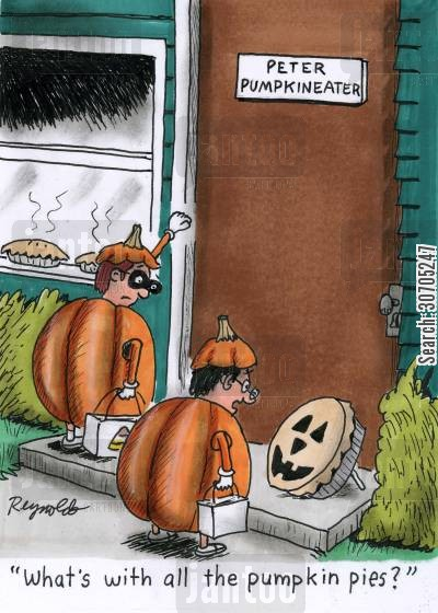 pumpkin costume cartoon humor: 'What's with all the Pumpkin Pies?'