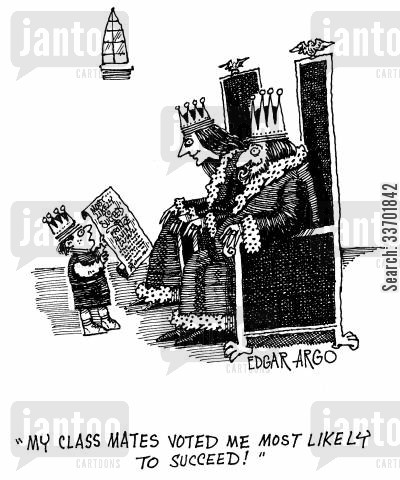 palaces cartoon humor: 'My classmates voted me most likely to succeed!'