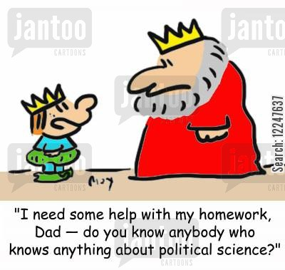 political science cartoon humor: 'I need some help with my homework, Dad -- do you know anybody who knows anything about political science?'