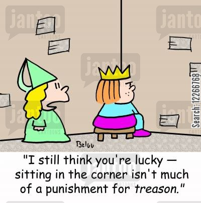 traitor cartoon humor: 'I still think you're lucky -- sitting in the corner isn't much of a punishment for TREASON.'