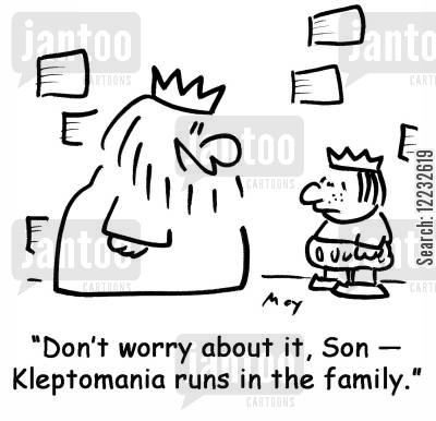 kleptomania cartoon humor: 'Don't worry about it, Son — Kleptomania runs in the family.'
