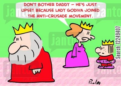 anti-crusade cartoon humor: Don't bother Daddy -- he's just upset because Lady Godiva joined the anti-Crusade movement.'