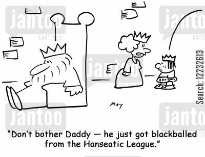 bother cartoon humor: 'Don't bother Daddy — he just got blackballed from the Hanseatic League.'