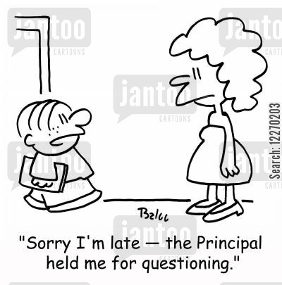 headmistress cartoon humor: 'Sorry I'm late -- the Principal held me for questioning.'