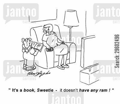 old fashioned cartoon humor: 'It's a book, Sweetie - it doesn't have any ram!'