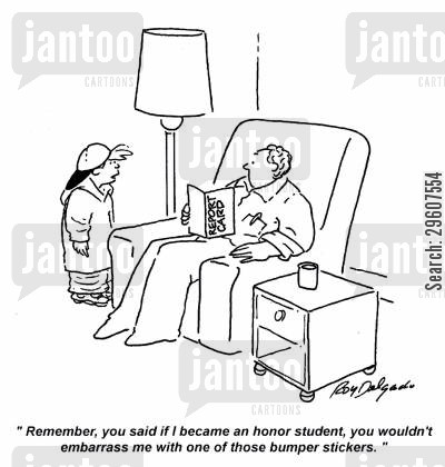 embarrassed cartoon humor: 'Remember, you said if I became an honor student, you wouldn't embarrass me with one of those bumper stickers.'