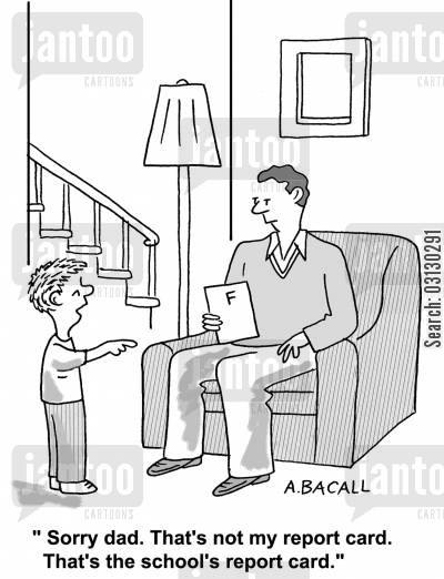 bad grades cartoon humor: That's not my report card. That's the school's report card.