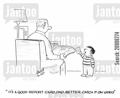 good report card cartoon humor: 'It's a good report card, Dad. Better catch it on video.'
