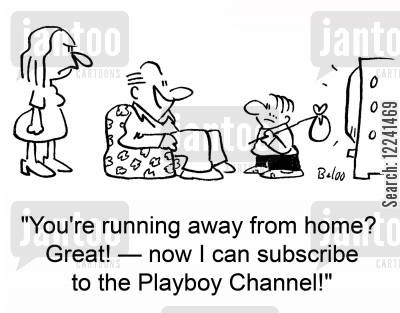 adult channel cartoon humor: 'You're running away from home? Great! -- now I can subscribe to the Playboy Channel!'