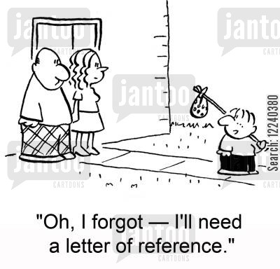 job hunting cartoon humor: 'Oh, I forgot -- I'll need a letter of reference.'