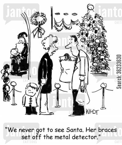 metal detectors cartoon humor: We never get to see Santa. Her braces set off the metal detector.
