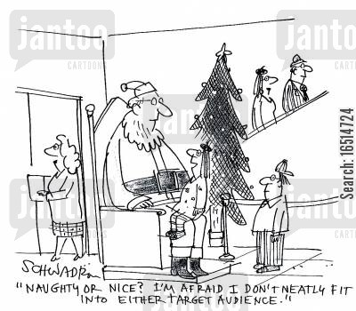 target audience cartoon humor: 'Naughty or nice? I'm afraid I don't neatly fit into either target audience.'